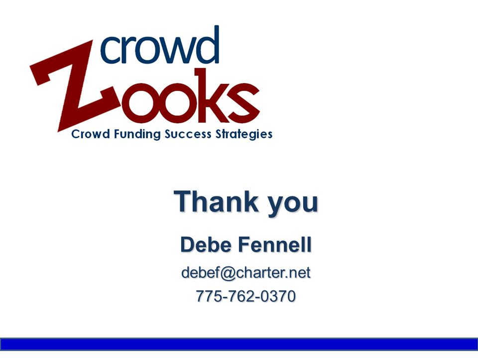 Thank you Debe Fennell debef@charter.net775-762-0370