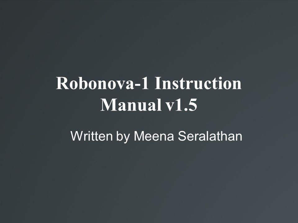 Robonova-1 Instruction Manual v1.5 Written by Meena Seralathan