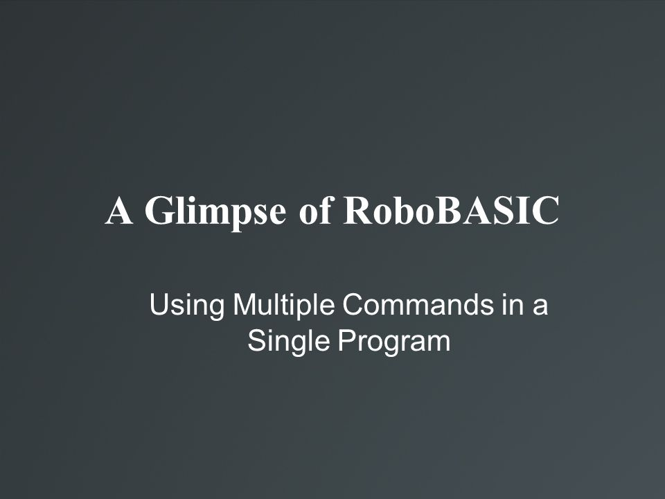 A Glimpse of RoboBASIC Using Multiple Commands in a Single Program