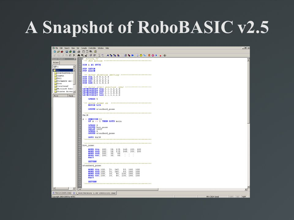Initializing the Robot As with the other two programs, it is useful to make sure the program is talking correctly to the robot.