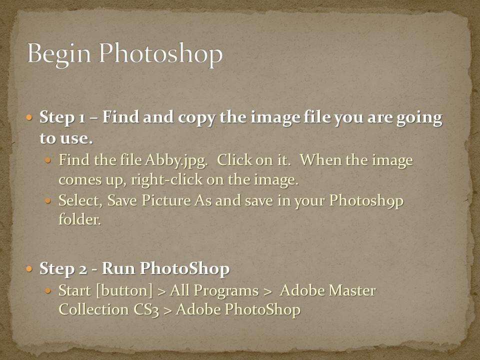 Step 3 – Open the File Step 3 – Open the File File > Open > Abby… OK.