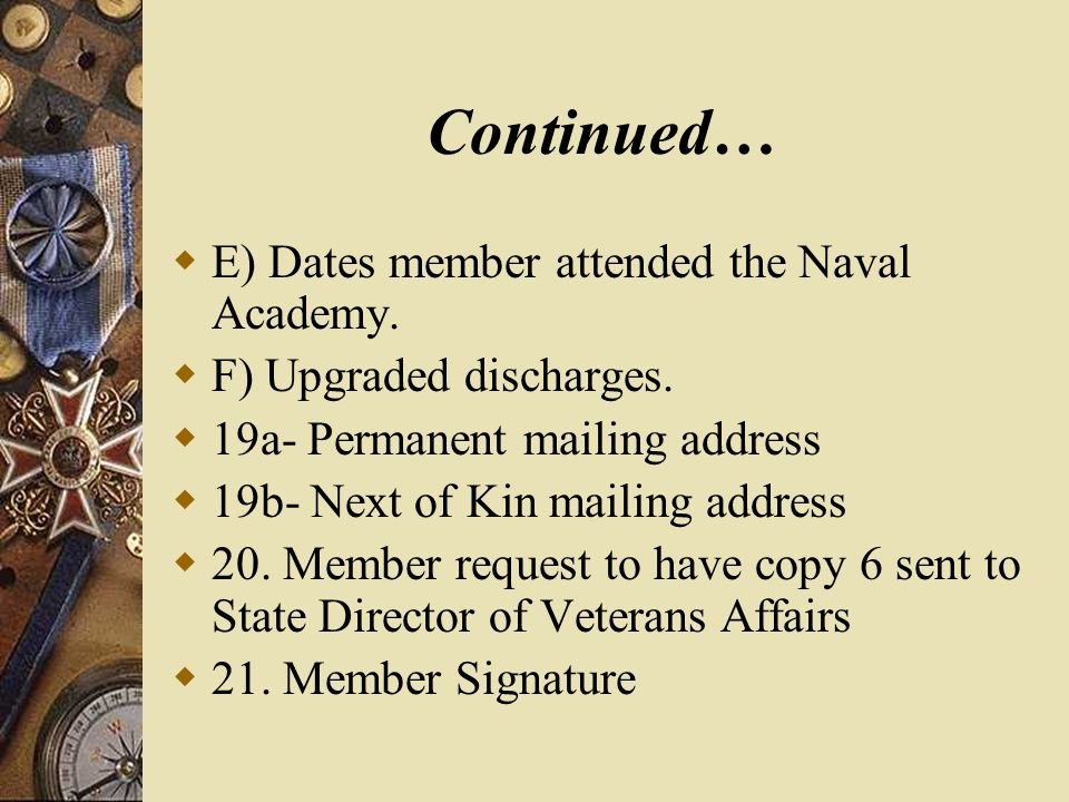 Continued…  E) Dates member attended the Naval Academy.