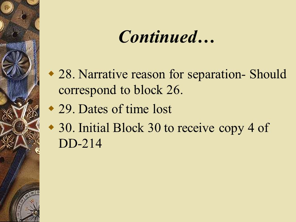 Continued…  28. Narrative reason for separation- Should correspond to block 26.