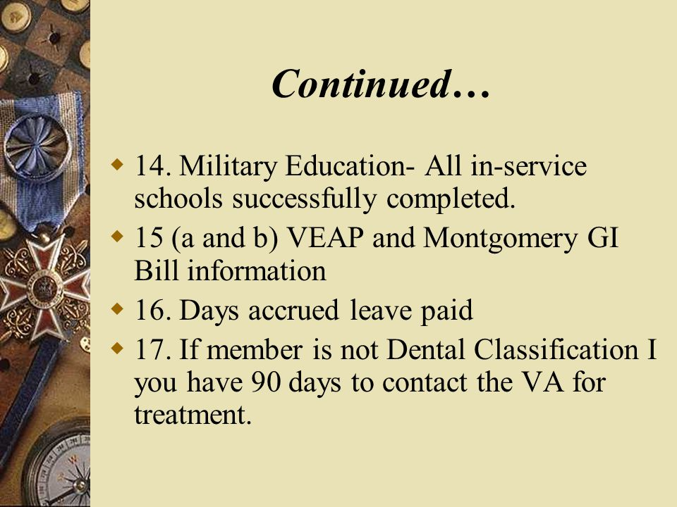Continued…  14. Military Education- All in-service schools successfully completed.