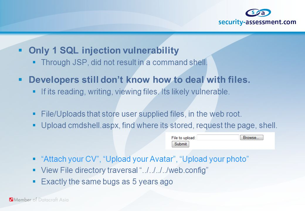  Only 1 SQL injection vulnerability  Through JSP, did not result in a command shell.
