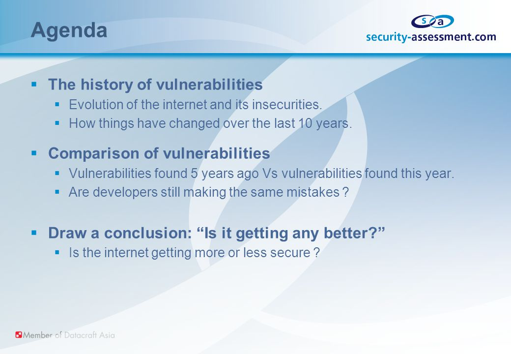 Agenda  The history of vulnerabilities  Evolution of the internet and its insecurities.