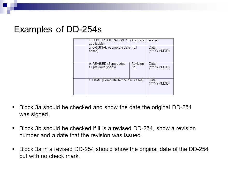 Examples of DD-254s  Block 3a should be checked and show the date the original DD-254 was signed.