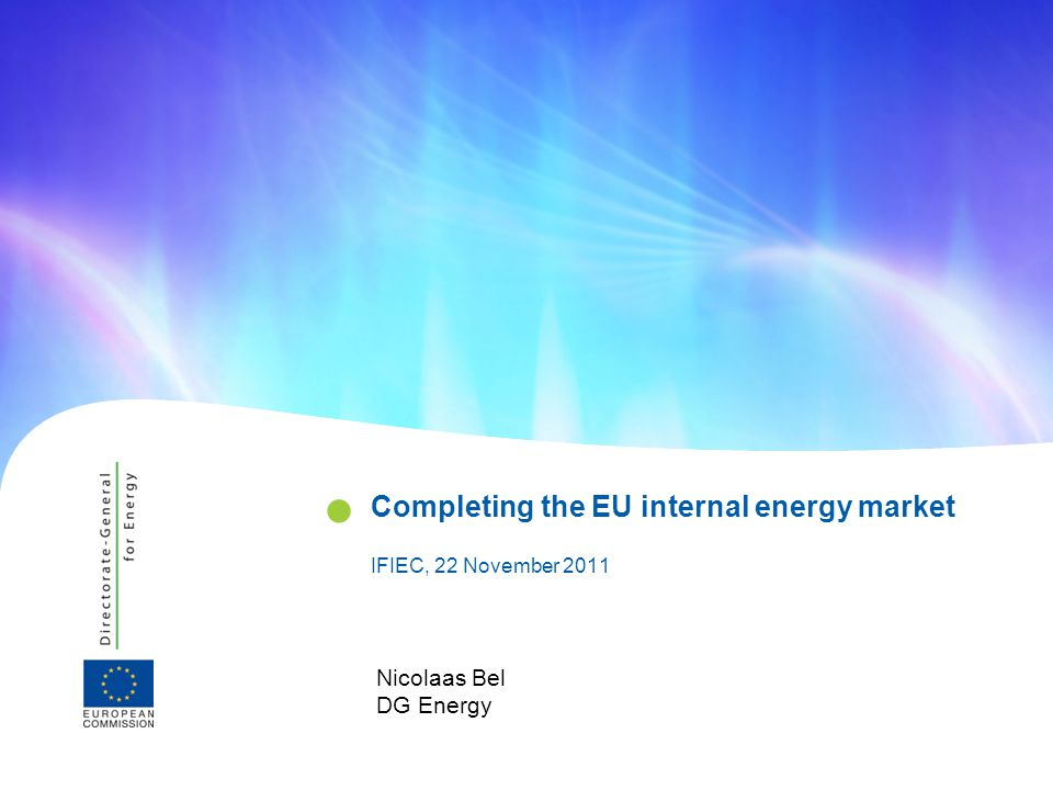   Completing the EU internal energy market EU energy policy EU energy policy defined by three objectives Security of Supply Competitiveness Sustainability