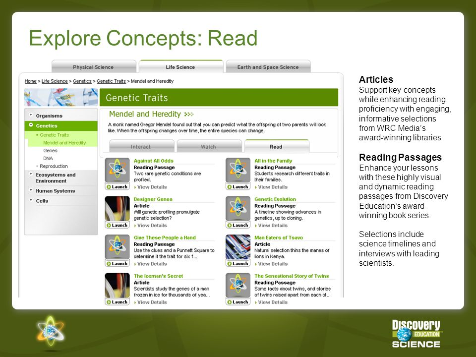 Explore Concepts: Read Articles Support key concepts while enhancing reading proficiency with engaging, informative selections from WRC Media's award-winning libraries Reading Passages Enhance your lessons with these highly visual and dynamic reading passages from Discovery Education's award- winning book series.