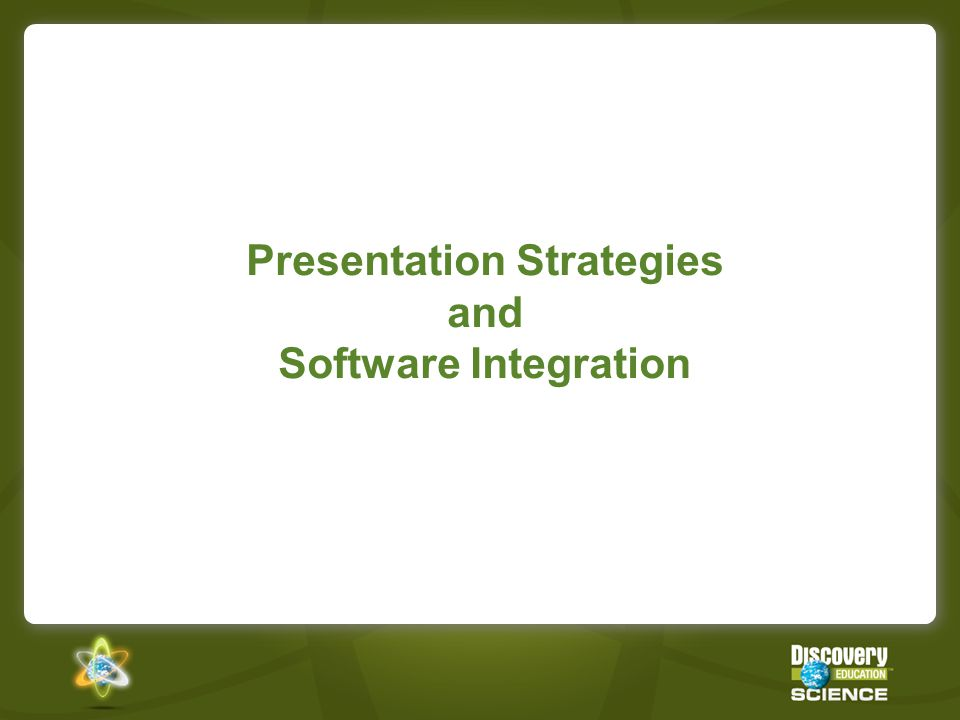Presentation Strategies and Software Integration