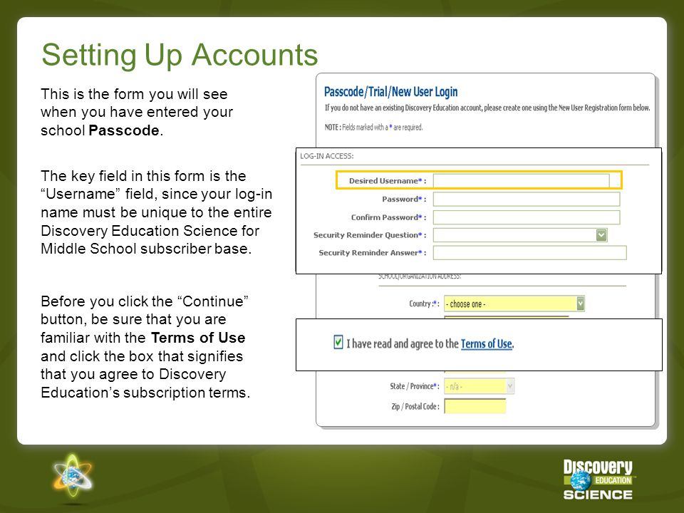 Setting Up Accounts This is the form you will see when you have entered your school Passcode.