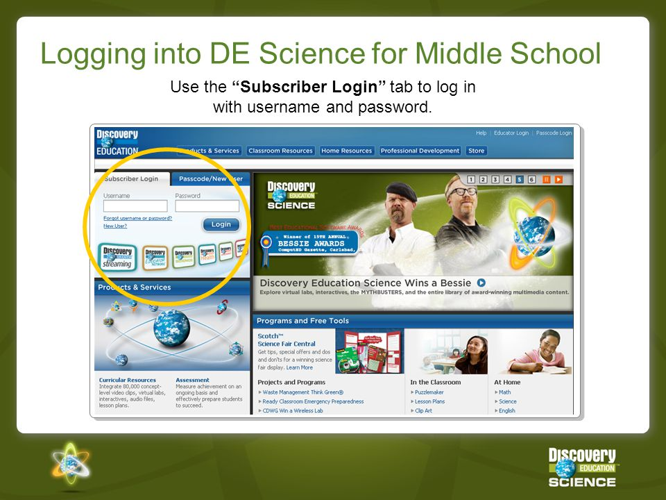 Logging into DE Science for Middle School Use the Subscriber Login tab to log in with username and password.