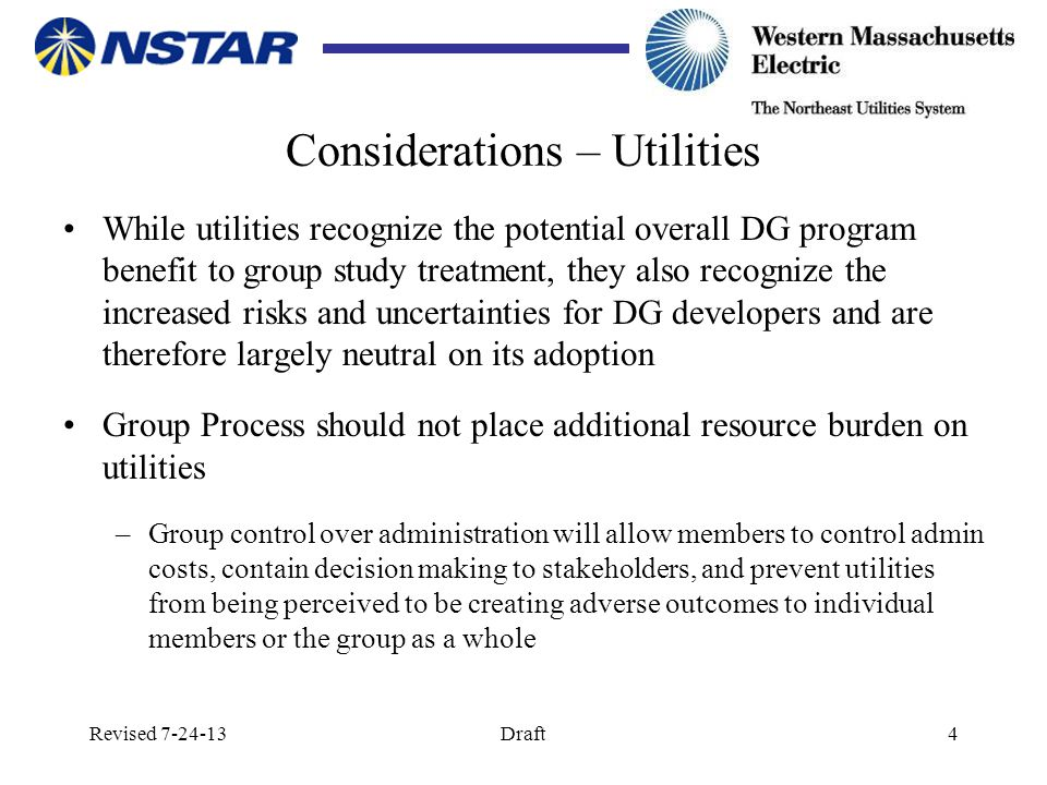 Revised 7-24-13Draft4 Considerations – Utilities While utilities recognize the potential overall DG program benefit to group study treatment, they als