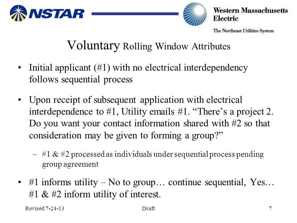 Revised 7-24-13Draft7 Voluntary Rolling Window Attributes Initial applicant (#1) with no electrical interdependency follows sequential process Upon re
