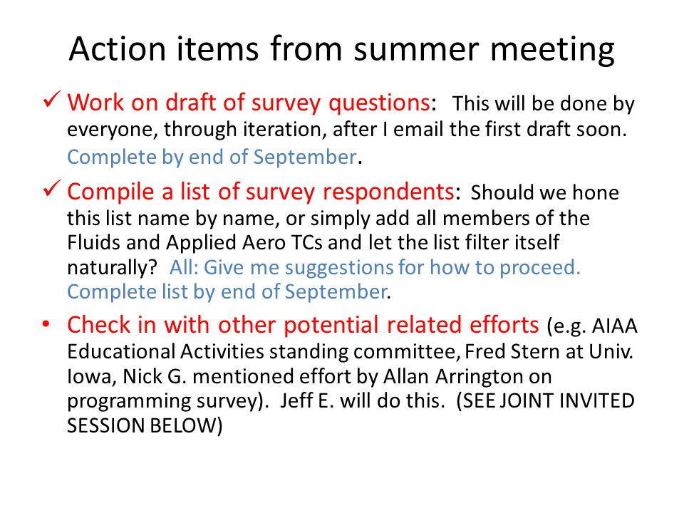 Action items from summer meeting Work on draft of survey questions: This will be done by everyone, through iteration, after I email the first draft soon.