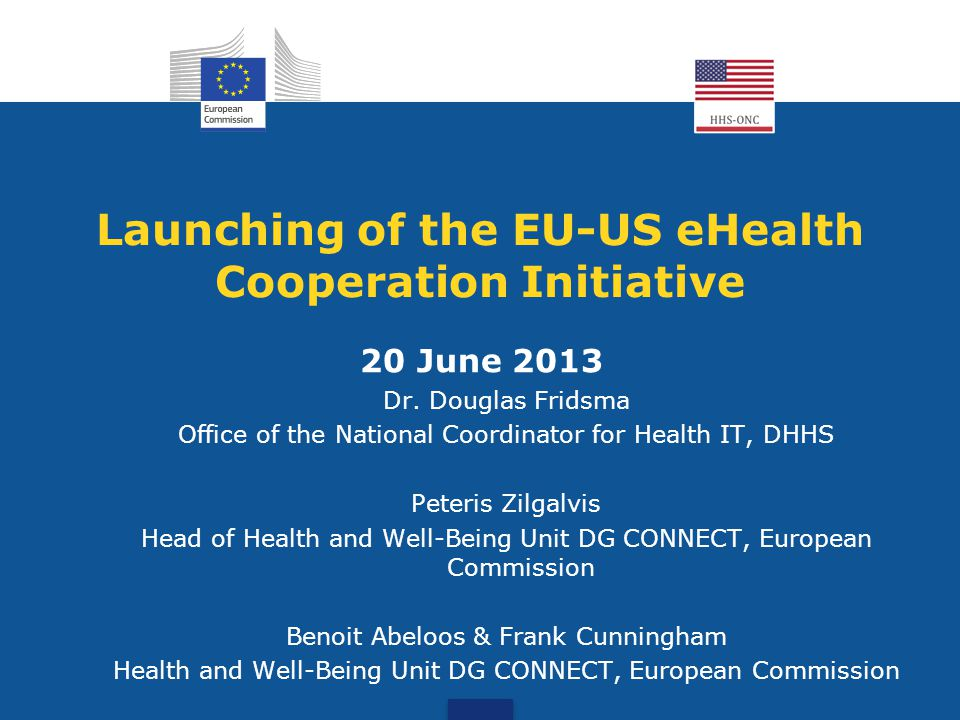 Process EU-US eHealth Cooperation Initiative http://wiki.siframework.org/EU-US+MOU+Roadmap+Project+Homepage