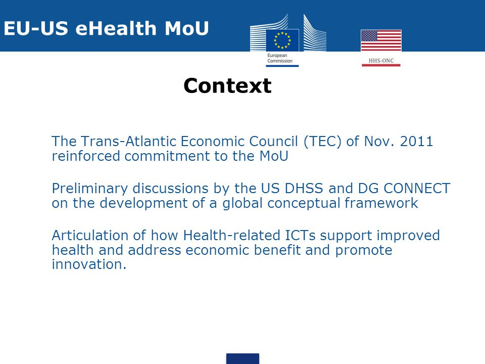 Project Plan EU-US eHealth Cooperation Initiative - Scope Statement This initiative focuses on activities to advance goals for cooperation around health related information and communication technology, with a specific emphasis on two areas:  international interoperability of Electronic Health Records information, to include semantic interoperability, syntactic interoperability, patient and healthcare provider mediated data exchange (including identification, privacy and security issues surrounding exchange of health data)  cooperation around the shared challenges related to eHealth/health IT workforce and eHealth/health IT proficiencies