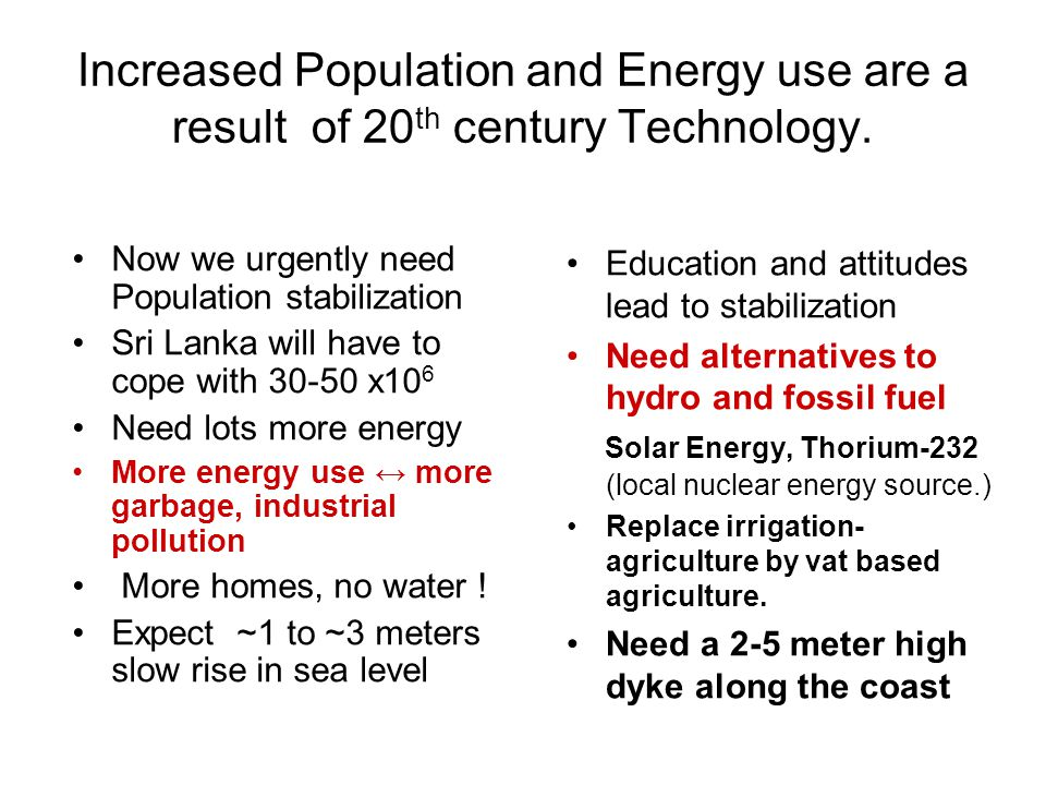 Increased Population and Energy use are a result of 20 th century Technology.