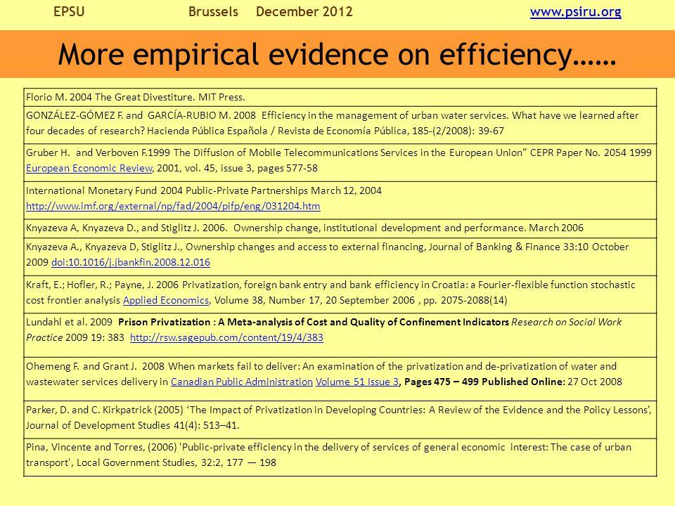 EPSU BrusselsDecember 2012 www.psiru.orgwww.psiru.org More empirical evidence on efficiency…… Florio M.