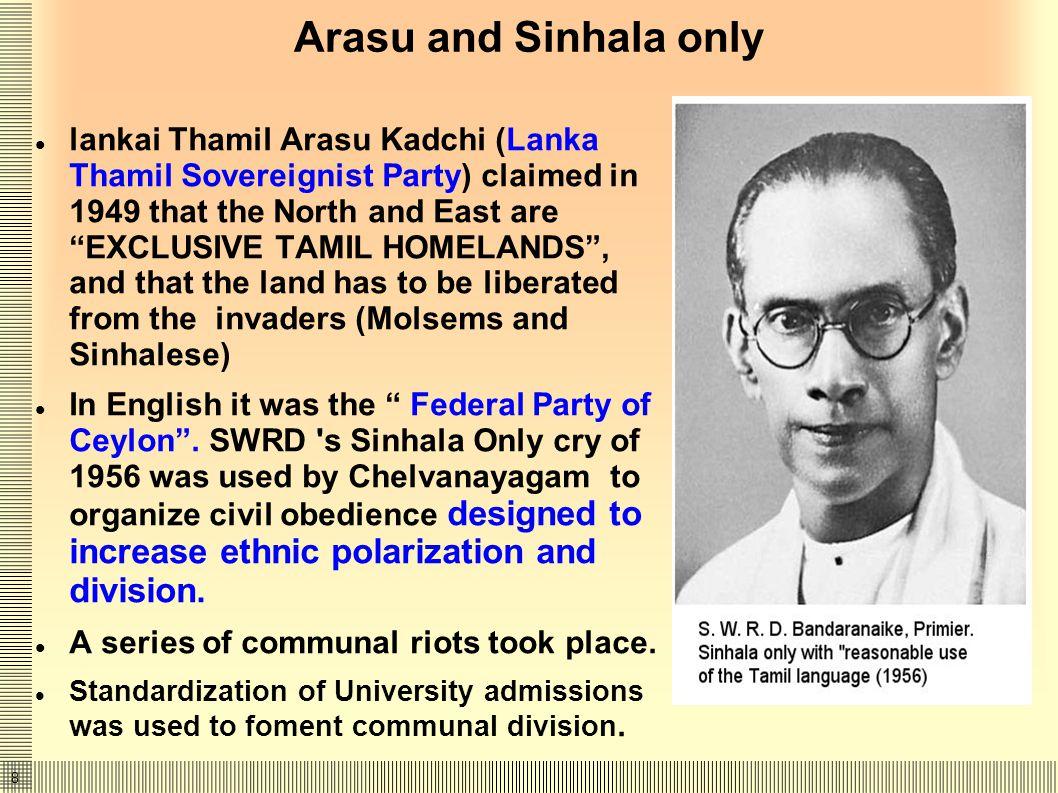 9 The B-C Pact and its failure SWRD Bandaranaike and SJV Chelvanayagam signed the B-C Pact (1957) providing for the Thamil Arasu Kadchi demands.