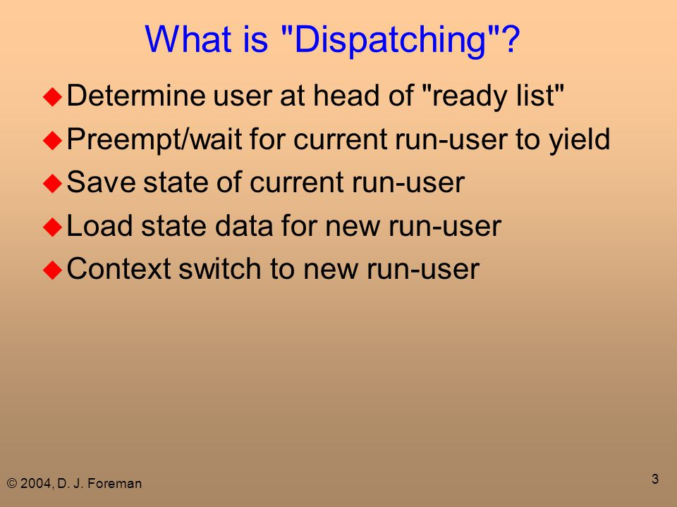 © 2004, D.J. Foreman 4 Questions  How would you plan a scheduler that runs in user-mode.