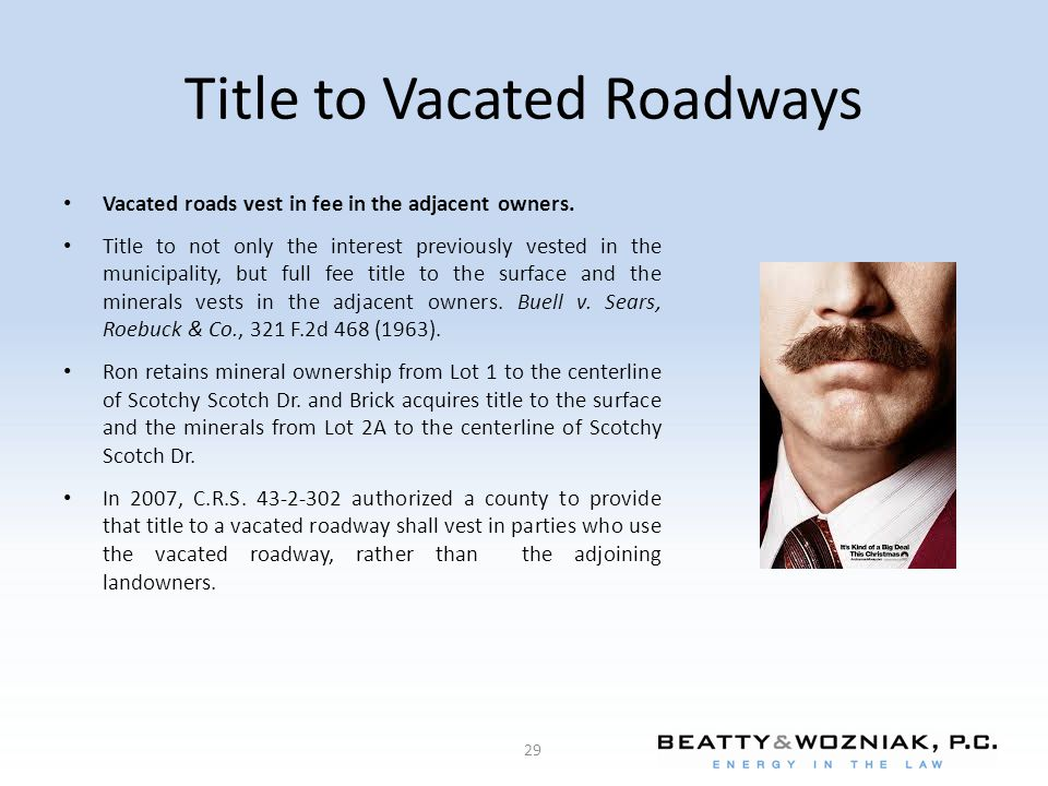 Title to Vacated Roadways Vacated roads vest in fee in the adjacent owners.