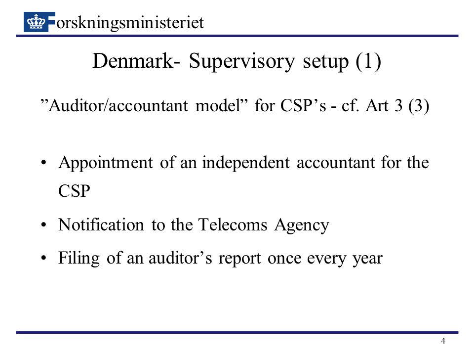 orskningsministeriet 4 Denmark- Supervisory setup (1) Auditor/accountant model for CSP's - cf.