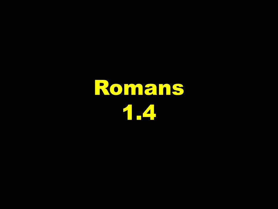 Romans 1.4