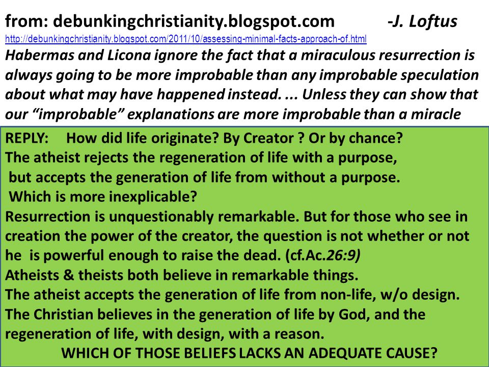 from: debunkingchristianity.blogspot.com -J. Loftus http://debunkingchristianity.blogspot.com/2011/10/assessing-minimal-facts-approach-of.html Haberma