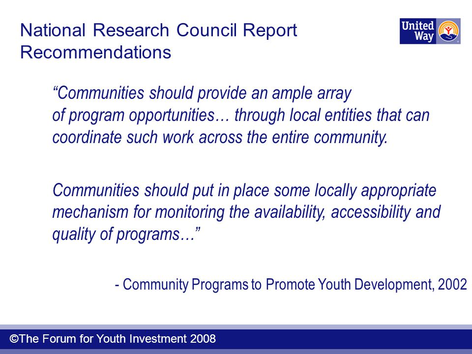 Communities should provide an ample array of program opportunities… through local entities that can coordinate such work across the entire community.