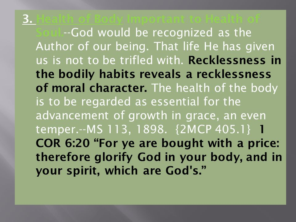3. Health of Body Important to Health of Soul.--God would be recognized as the Author of our being.