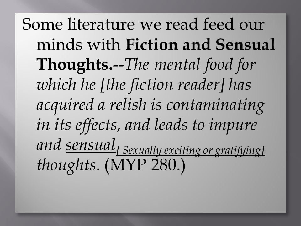 Some literature we read feed our minds with Fiction and Sensual Thoughts.