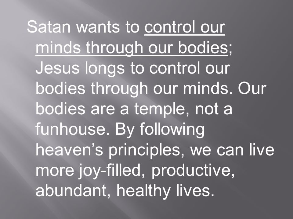 1.The Capital of the Body.--Every organ of the body was made to be servant to the mind.