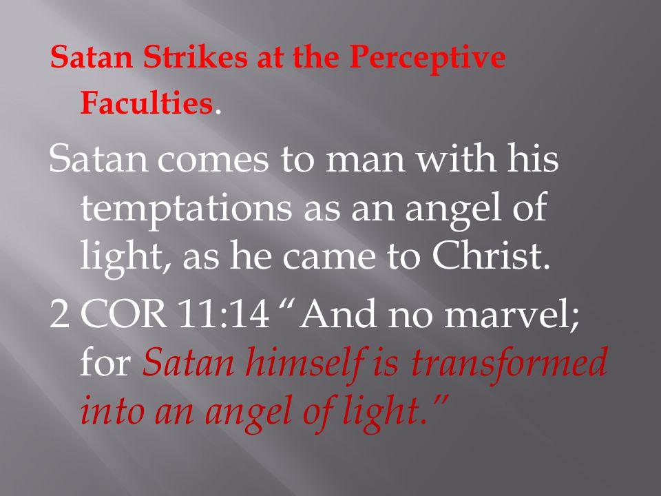 Satan Strikes at the Perceptive Faculties.