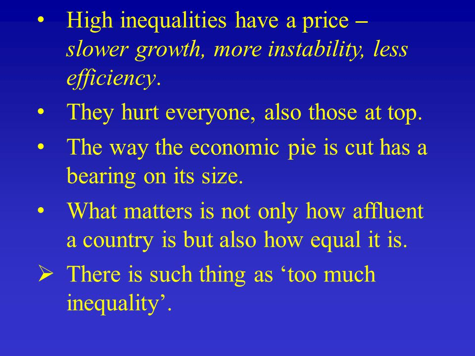 High inequalities have a price – slower growth, more instability, less efficiency.