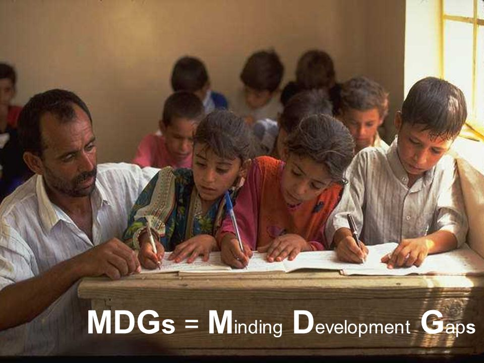 MDG s = M inding D evelopment G aps