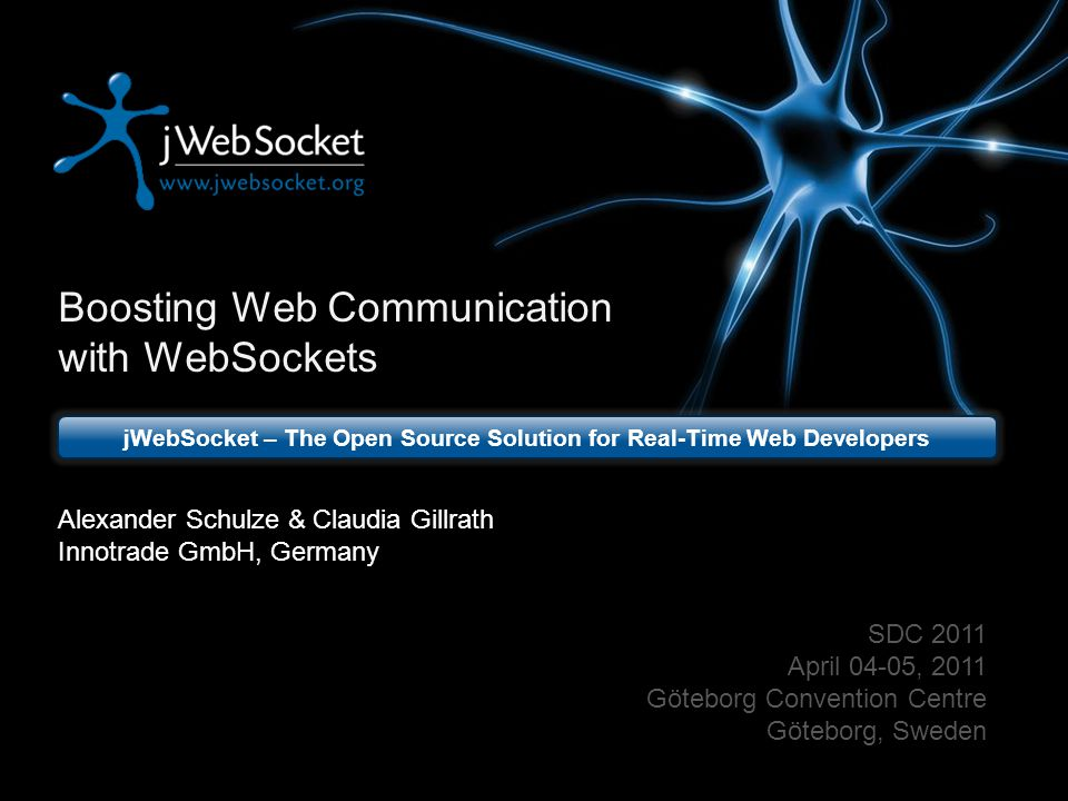 Questions & Answers Alexander Schulze a.schulze@jwebsocket.org Forum & Download: http://jwebsocket.org, @jWebSocket Boosting Web Communication with WebSockets2205.04.2011 Thank you for your attention!
