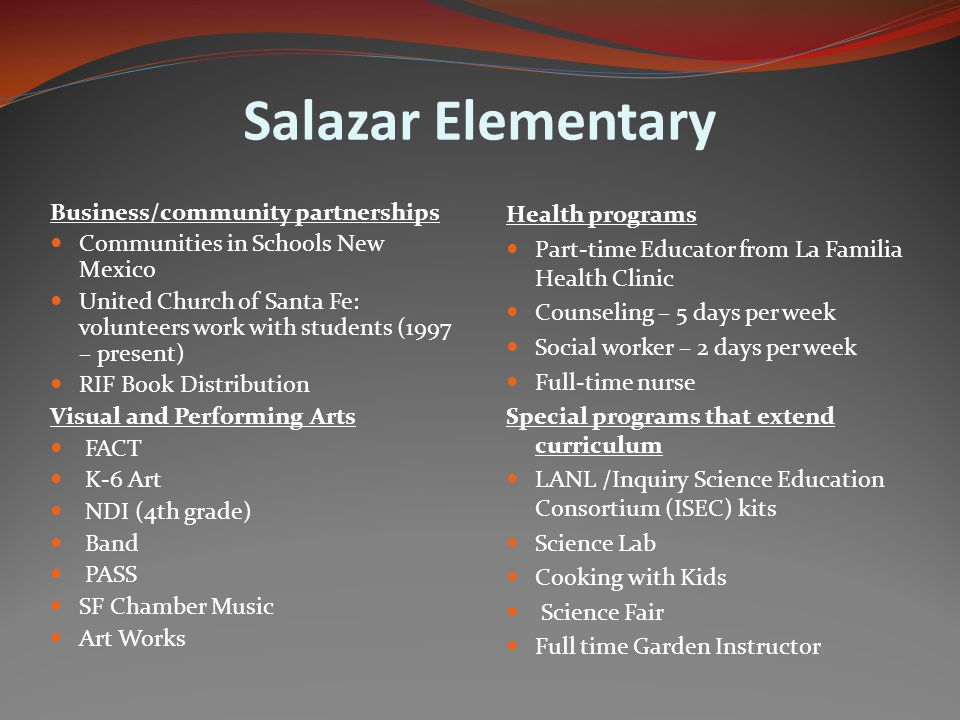 After school programs 21 st Century, City of Santa Fe, After School Program Girls on the Run Aspen SF Ballet- Baile Folklorico Parent Involvement Monthly parent workshops with La Familia Adult ESL Program in collaboration w/SFCC PTO Family Dialogue Nights w/Parent Advocate