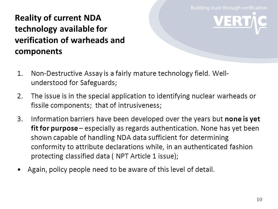Reality of current NDA technology available for verification of warheads and components 1.Non-Destructive Assay is a fairly mature technology field.