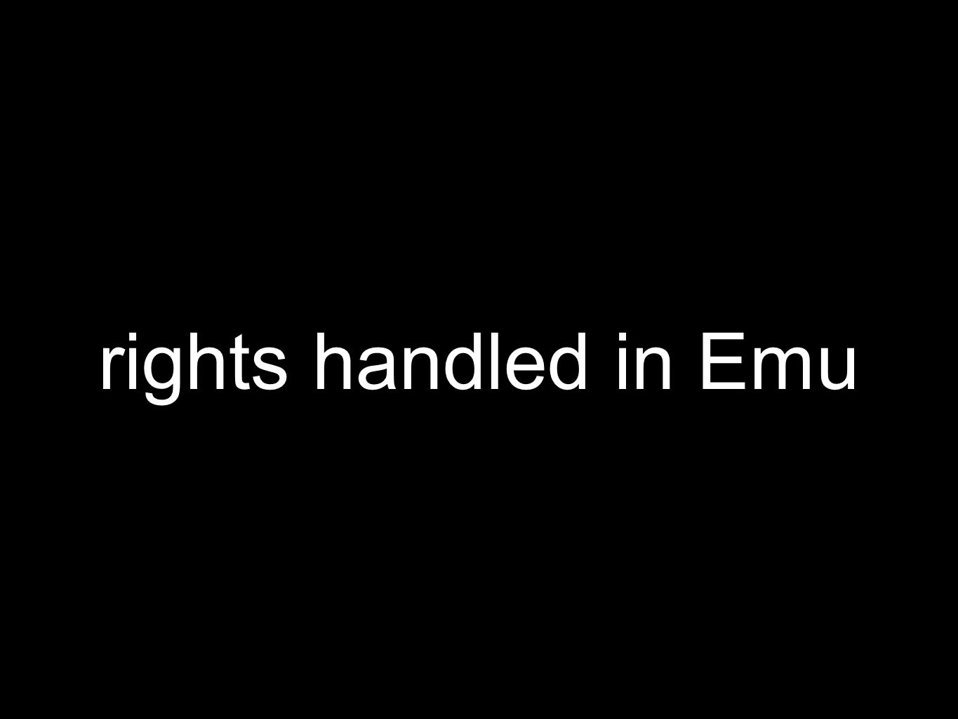 rights handled in Emu