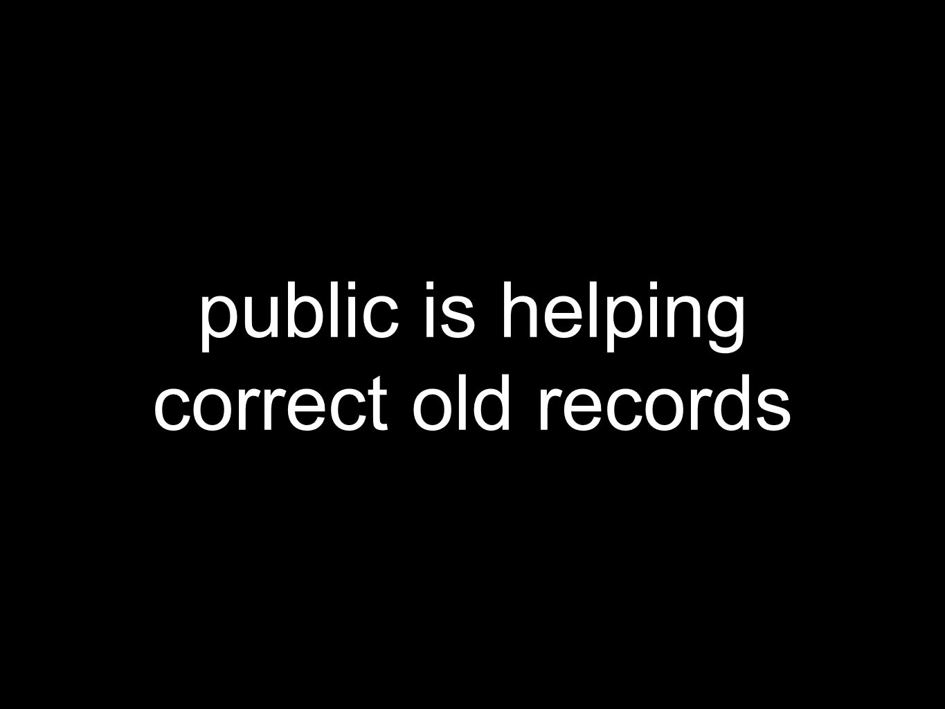 public is helping correct old records