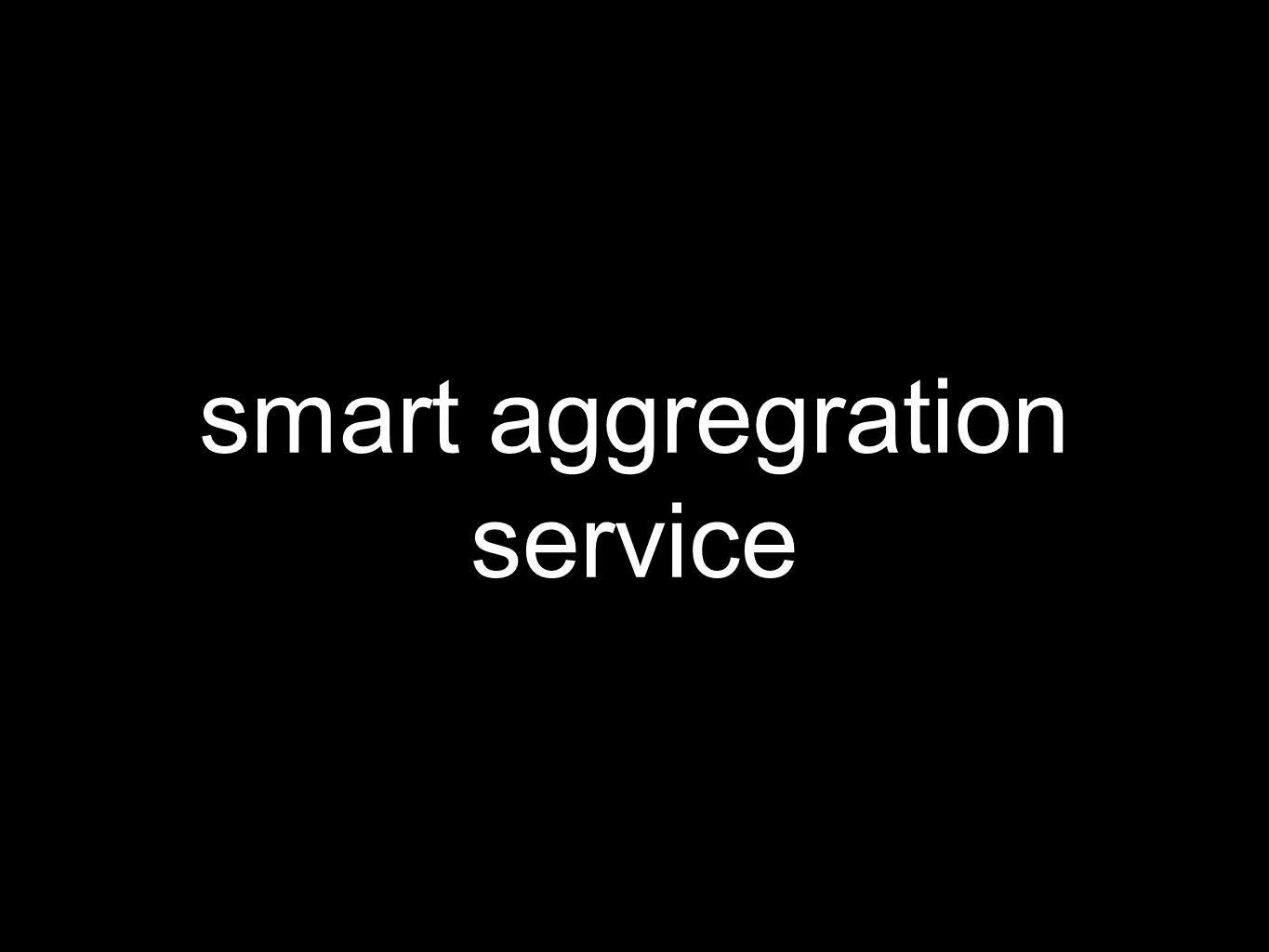 smart aggregration service