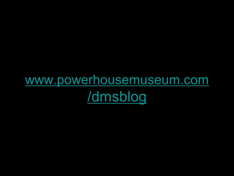 www.powerhousemuseum.com /dmsblog