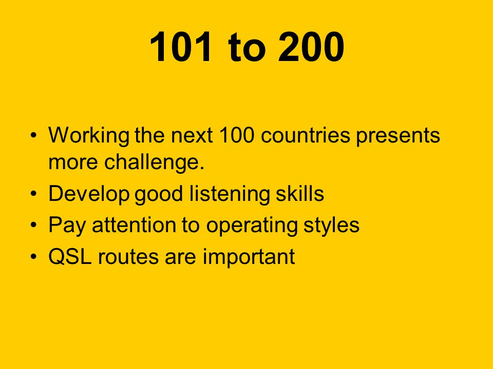 101 to 200 Working the next 100 countries presents more challenge.