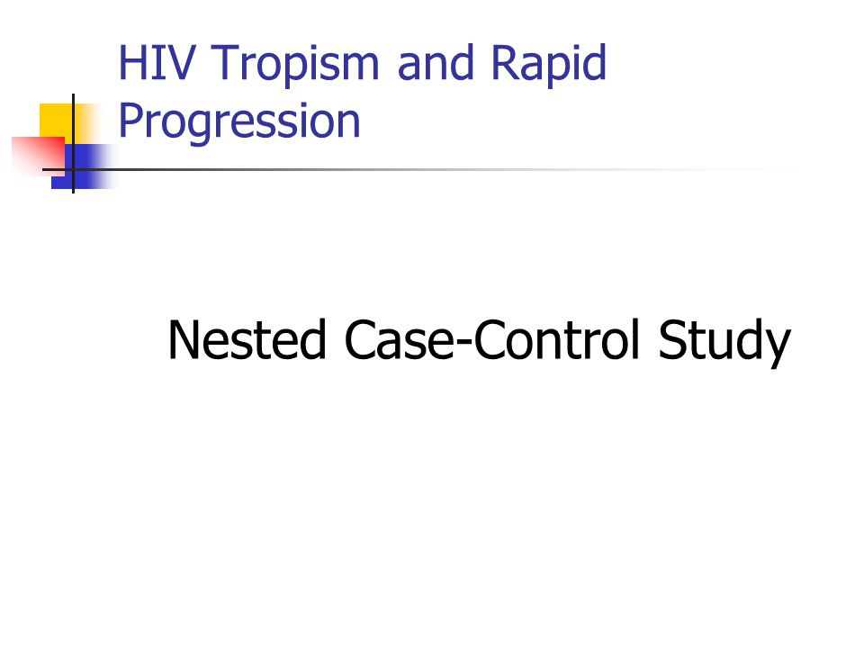 Nested Case-Control Study HIV Tropism and Rapid Progression