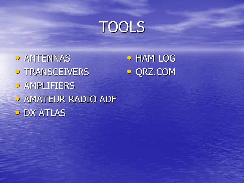 TOOLS ANTENNAS ANTENNAS TRANSCEIVERS TRANSCEIVERS AMPLIFIERS AMPLIFIERS AMATEUR RADIO ADF AMATEUR RADIO ADF DX ATLAS DX ATLAS HAM LOG HAM LOG QRZ.COM QRZ.COM
