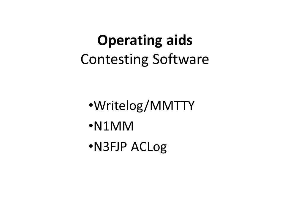Operating aids Contesting Software Writelog/MMTTY N1MM N3FJP ACLog