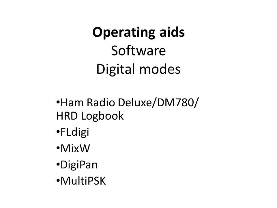 Operating aids Software Digital modes Ham Radio Deluxe/DM780/ HRD Logbook FLdigi MixW DigiPan MultiPSK