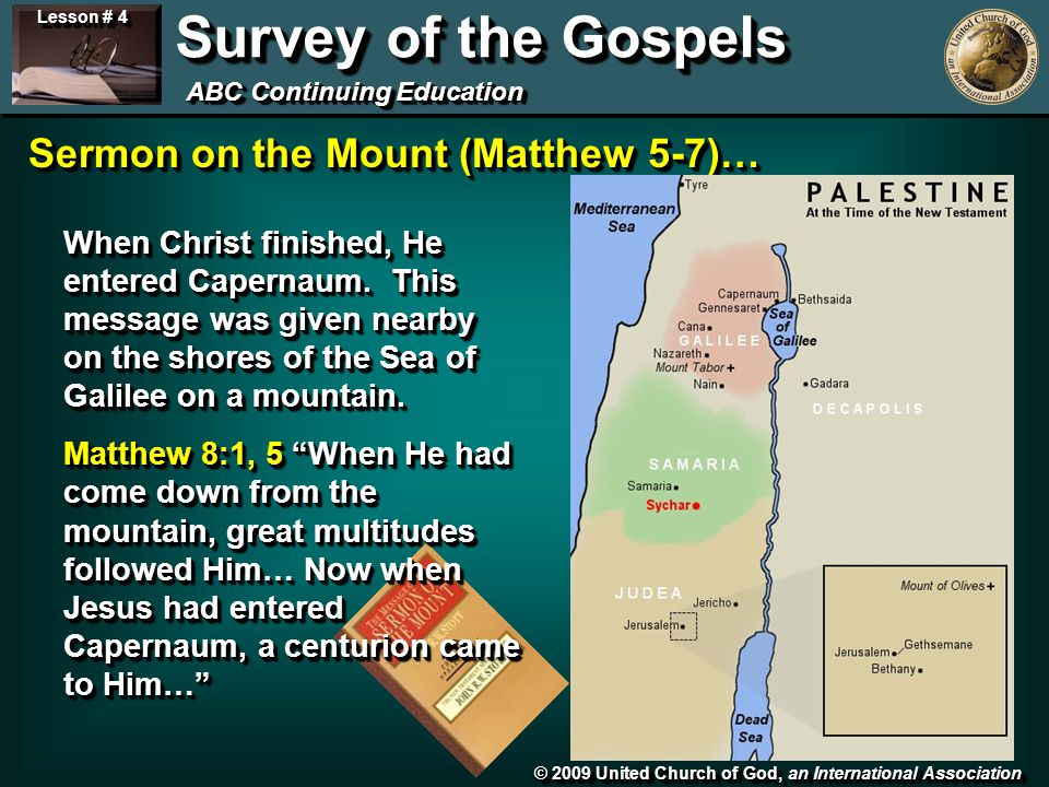 © 2009 United Church of God, an International Association Lesson # 4 Survey of the Gospels ABC Continuing Education Three Chapters = Three Key Relationships in Christianity.
