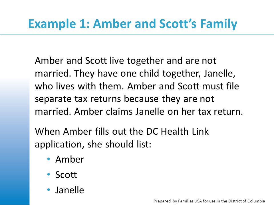 Prepared by Families USA for use in the District of Columbia Example 1: Amber and Scott's Family Amber and Scott live together and are not married. Th